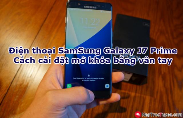 Điện thoại Samsung Galaxy J7 Prime - Cách cài đặt mở khóa bằng vân tay + Hình 1