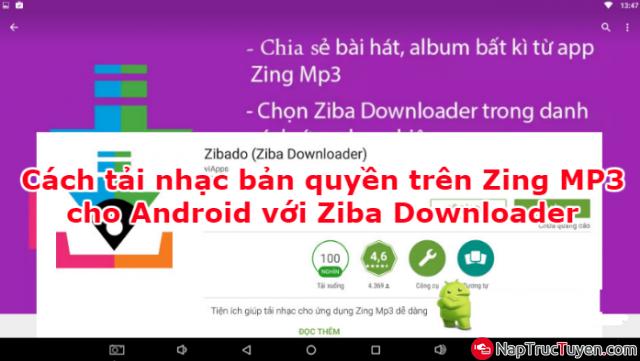Cách tải nhạc bản quyền trên Zing MP3 cho Android với Ziba Downloader + Hình 1