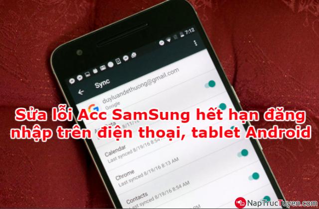 Sửa lỗi Acc SamSung hết hạn đăng nhập trên điện thoại, máy tính bảng Android + Hình 1