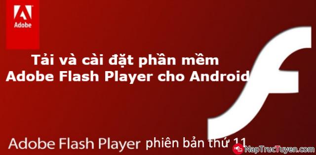 Hướng dẫn tải và cài đặt phần mềm Adobe Flash Player cho Android + Hình 1