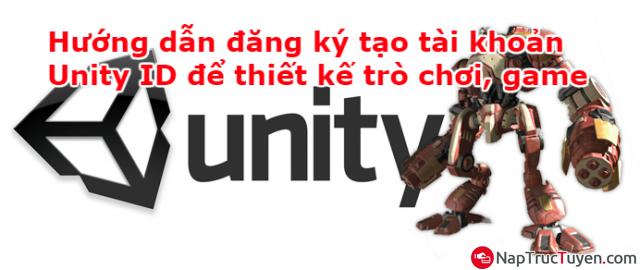 Hướng dẫn đăng ký tạo tài khoản Unity ID để thiết kế trò chơi, game + Hình 1