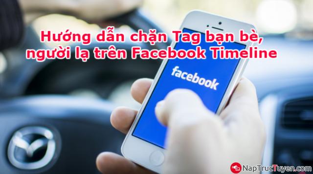 Hướng dẫn chặn Tag bạn bè, người lạ trên Facebook Timeline + Hình 1