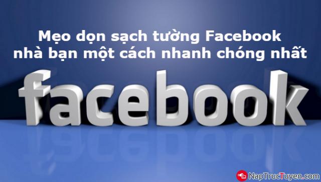 Tuyệt chiêu dọn sạch tường Facebook nhà bạn một cách nhanh chóng nhất + Hình 1
