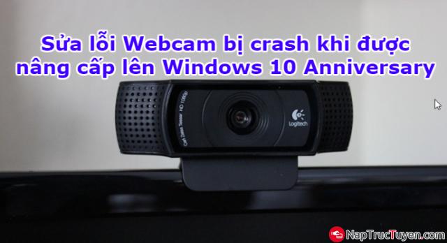 Sửa lỗi Webcam bị crash khi được nâng cấp lên Windows 10 Anniversary + Hình 1