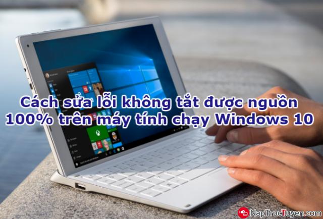 Cách sửa lỗi không tắt được laptop chạy Windows 10 + Hình 1