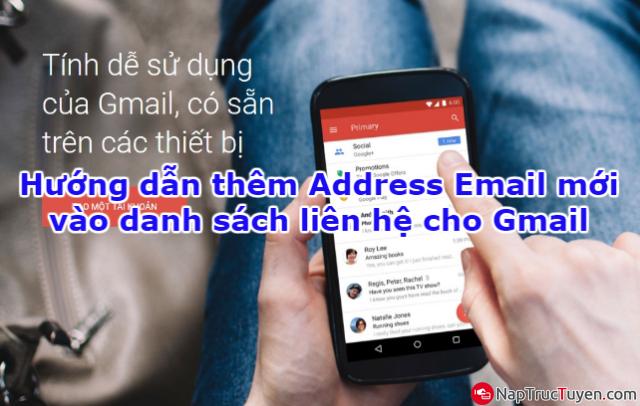 Hướng dẫn thêm Address Email mới vào danh sách liên hệ cho Gmail + Hình 1